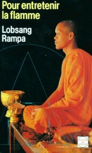 Tuesday Lobsang Rampa - Pour entretenir la flamme.