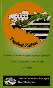 Tugdual Kalvez - Brezhonegomp ! Parlons breton ! - Méthode de breton usuel pour grands débutants : classe de seconde et adultes des cours du soir. 1 CD audio