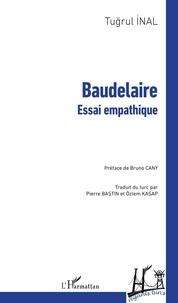 Téléchargement gratuit de livres en pdf Baudelaire  - Essai empathique en francais  par Tugrul Inal