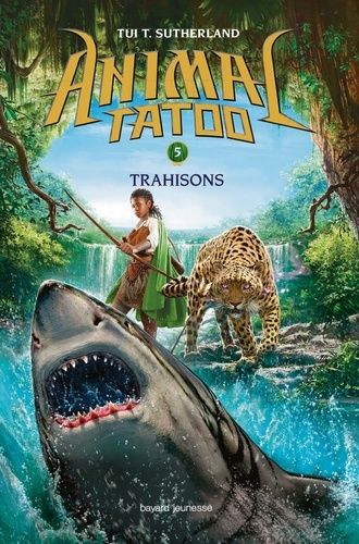 Animal Tatoo, Tome 5 : Trahison