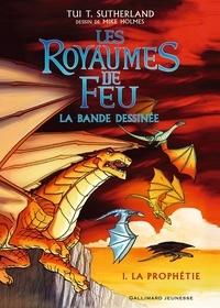 Tui-T Sutherland - Les royaumes de feu - La bande dessinée Tome 1 : La prophétie.