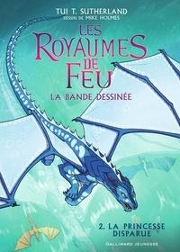 Tui-T Sutherland - Les royaumes de feu - La bande dessinée Tome 2 : La princesse disparue.