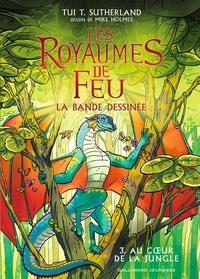 Tui-T Sutherland - Les royaumes de feu - La bande dessinée Tome 3 : Au coeur de la jungle.