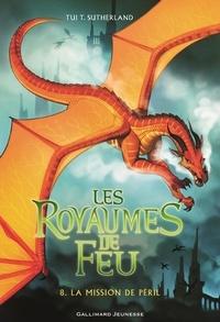 Tui-T Sutherland - Les royaumes de feu Tome 8 : La mission de Péril.