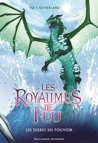 Tui-T Sutherland - Les royaumes de feu Tome 9 : Les serres du pouvoir.