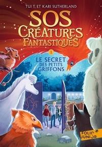 Tui T. Sutherland et Kari Sutherland - SOS Créatures fantastiques Tome 1 : Le Secret des petits griffons.