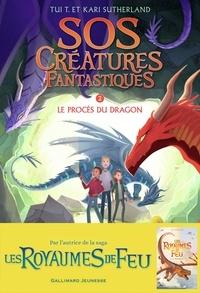 Tui-T Sutherland et Kari Sutherland - SOS Créatures fantastiques Tome 2 : Le procès du dragon.