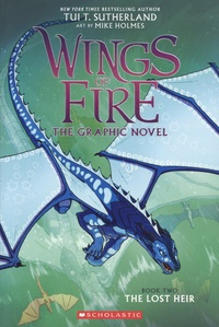 Tui-T Sutherland et Mike Holmes - Wings of Fire - The Graphic Novel Tome 2 : The Lost Heir.