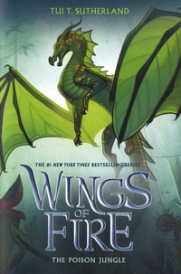 Tui-T Sutherland - Wings of Fire Tome 13 : The Poison Jungle.