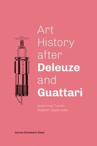 Tuinen sjoerd Van et Stephen Zepke - Art history after Deleuze and Guattari.