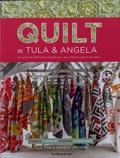 Tula Pink et Angela Walters - Quilt avec Tula & Angela - 17 quilts à piécer et 47 motifs à matelasser.