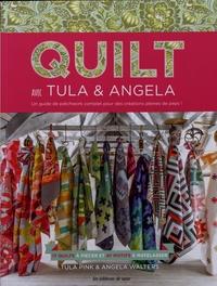 Quilt avec Tula & Angela - 17 quilts à piécer et 47 motifs à matelasser.pdf