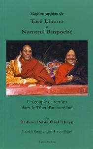 Tulkou Péma Osel Thayé - Hagiographies de Taré Lhamo et Namtrul Rinpoché.