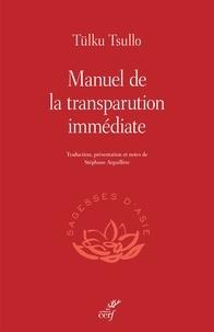 Tulku Tsullo et Stéphane Arguillère - Manuel de la transparution immédiate.