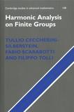 Tullio Ceccherini-silberstein et Fabio Scarabotti - Harmonic Analysis on Finite Groups - Representation Theory, Gelfand Pairs and Markov Chains.