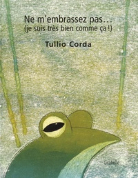 Tullio Corda - Ne m'embrassez pas... (je suis très bien comme ça !).
