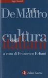 Tullio De Mauro et Francesco Erbani - La cultura degli italiani - A cura di Francesco Erbani.