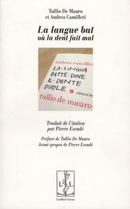 Tullio De Mauro et Andrea Camilleri - La langue bat ou la dent fait mal.