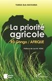 Tumba Bob Matamba - La priorité agricole - RD Congo / Afrique.