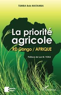 La priorité agricole- RD Congo / Afrique - Tumba Bob Matamba |