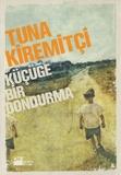 Tuna Kiremitçi - Küçüge Bir Dondurma - Edition langue turque.