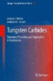 Tungsten Carbides - Structure, Properties and Application in Hardmetals.