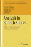 Tuomas Hytönen et Jan van Neerven - Analysis in Banach Spaces - Volume I: Martingales and Littlewood-Paley Theory.