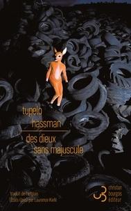 Tupelo Hassman - Des dieux sans majuscule.