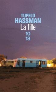 Tupelo Hassman - La fille.