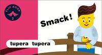 Tupera Tupera - Smack!.
