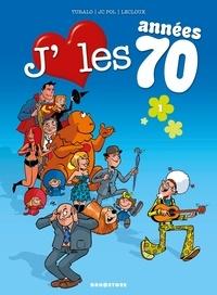 Turalo et JC Pol - J'aime les années 70 Tome 1 : Love is all.