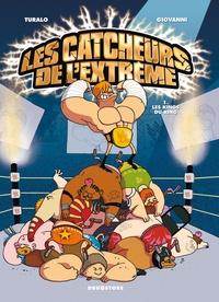 Turalo et  Giovanni - Les catcheurs de l'extrême Tome 1 : Les kings du ring.