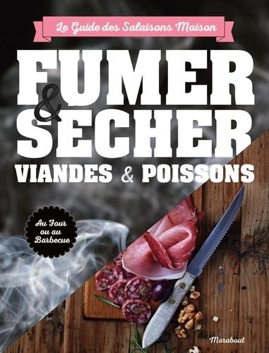 Turan T Turan - Fumer, saler et sécher - Le guide complet pour conserver viande et poisson.