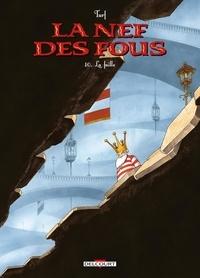 Turf - La Nef des Fous Tome 10 : La faille.