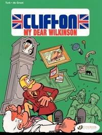 Turk et  De Groot - Clifton Tome 1 : My dear Wilkinson.