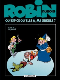 Turk et  De Groot - Robin Dubois Tome 14 : Qu'est-ce qu'elle a, ma gueule?.