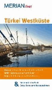 Türkei Westküste - MERIAN live! - Mit Kartenatlas im Buch und Extra-Karte zum Herausnehmen.
