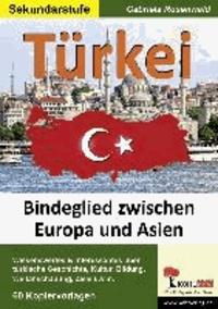 Türkei - Bindeglied zwischen Europa und Asien. Mit Lösungen.