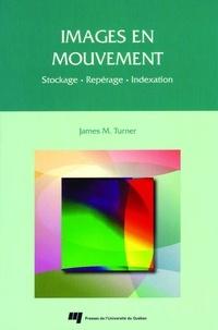 Turner - Images en mouvement : stockage, repérage, indexation.