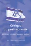 """Tuvia Friling - Critique du post-sionisme - Réponse aux """"nouveaux historiens"""" israéliens."""