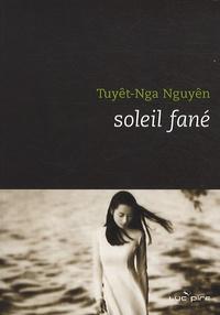 Tuyêt-Nga Nguyên - Le soleil fané.