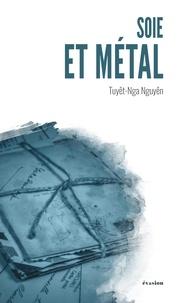 Tuyêt-Nga Nguyên - Soie et métal.
