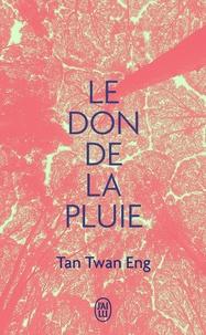 Twan Eng Tan - Le don de la pluie.