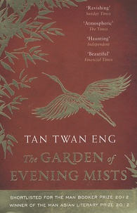 Twan Eng Tan - The Garden of Evening Mists.