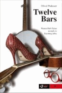 Twelve Bars - Warum Bob Dylan niemals in Kumberg lebte.