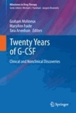 Twenty Years of G-CSF - Clinical and Nonclinical Discoveries.
