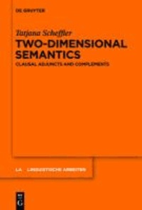 Two-dimensional Semantics - Clausal Adjuncts and Complements.