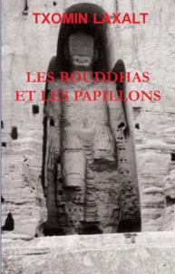 Txomin Laxalt - Les bouddhas et les papillons.