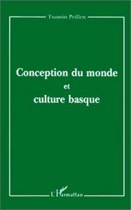 Txomin Peillen - Conception du monde et culture basque.