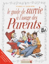 Tybo et  Goupil - Guide de survie à l'usage des parents.